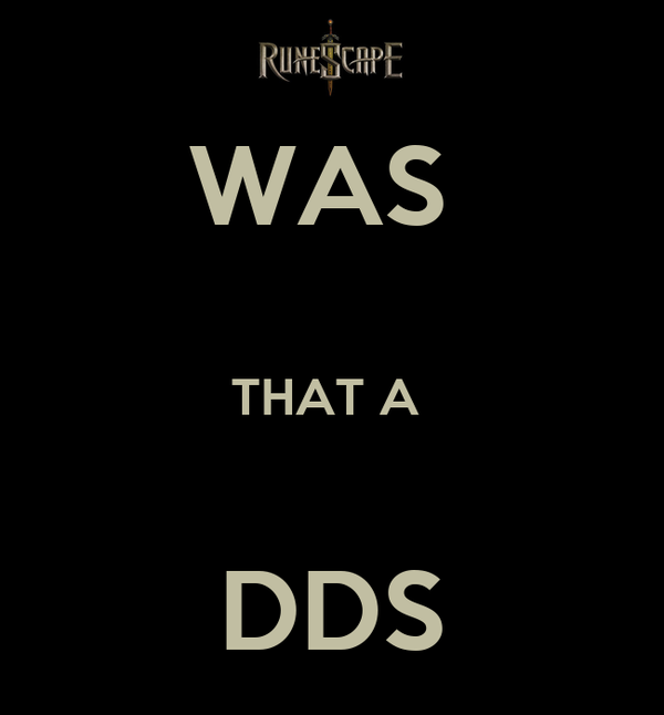WAS   THAT A   DDS