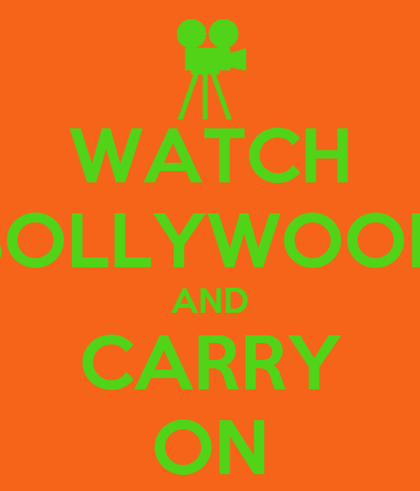 WATCH BOLLYWOOD AND CARRY ON