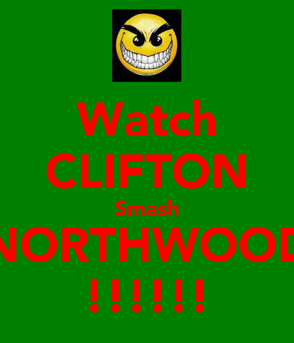 Watch CLIFTON Smash NORTHWOOD !!!!!!
