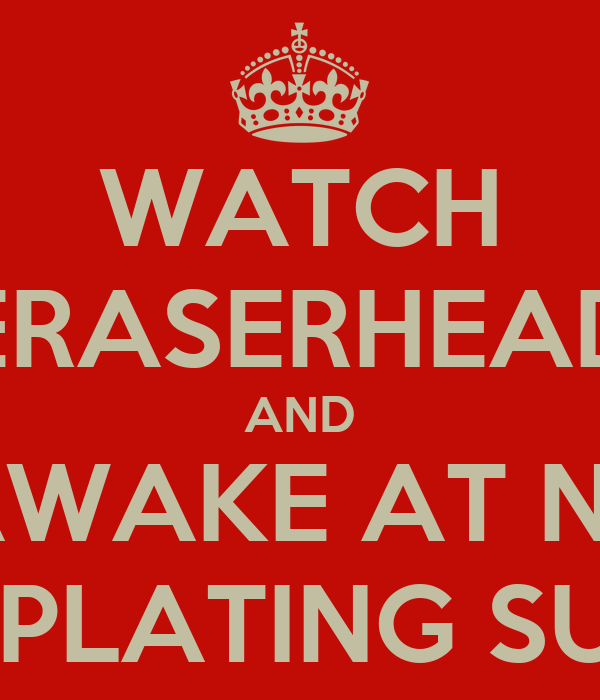 WATCH ERASERHEAD AND LIE AWAKE AT NIGHT CONTEMPLATING SUFFERING