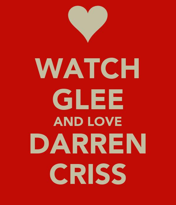 WATCH GLEE AND LOVE DARREN CRISS