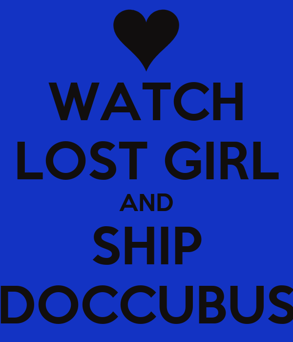 WATCH LOST GIRL AND SHIP DOCCUBUS