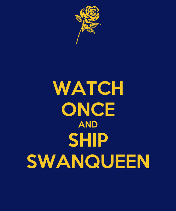 WATCH ONCE AND SHIP SWANQUEEN