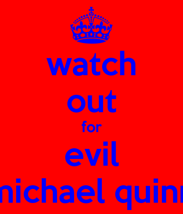 watch out for evil michael quinn