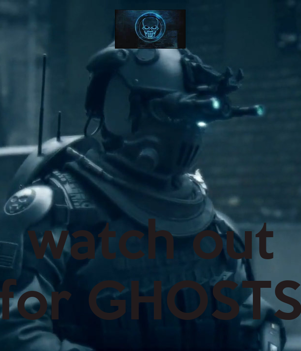 watch out for GHOSTS