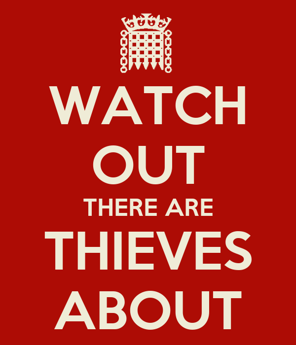 WATCH OUT THERE ARE THIEVES ABOUT