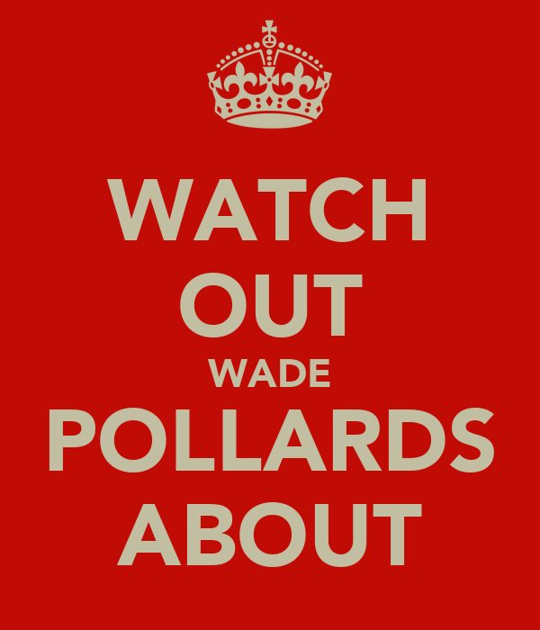 WATCH OUT WADE POLLARDS ABOUT
