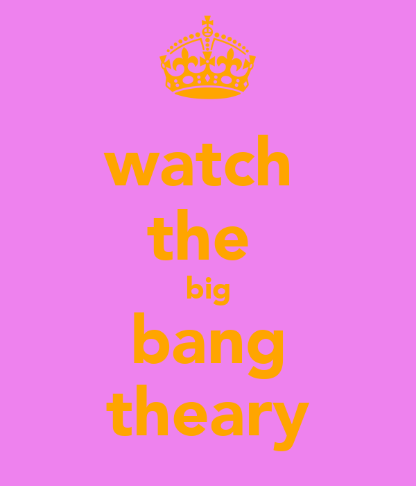 watch  the  big bang theary