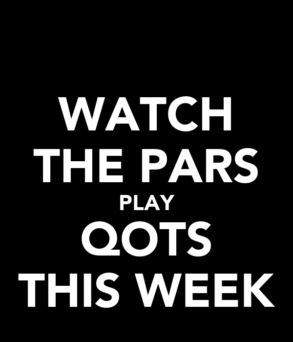 WATCH THE PARS PLAY QOTS THIS WEEK