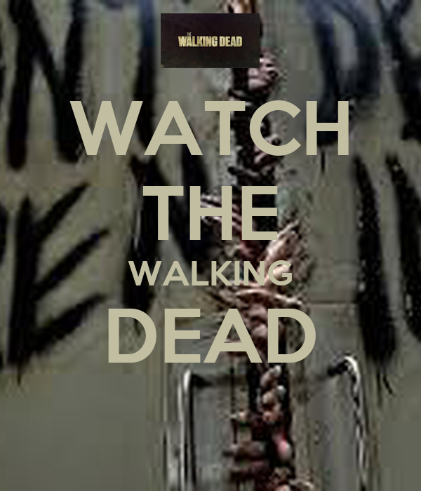 WATCH THE WALKING DEAD