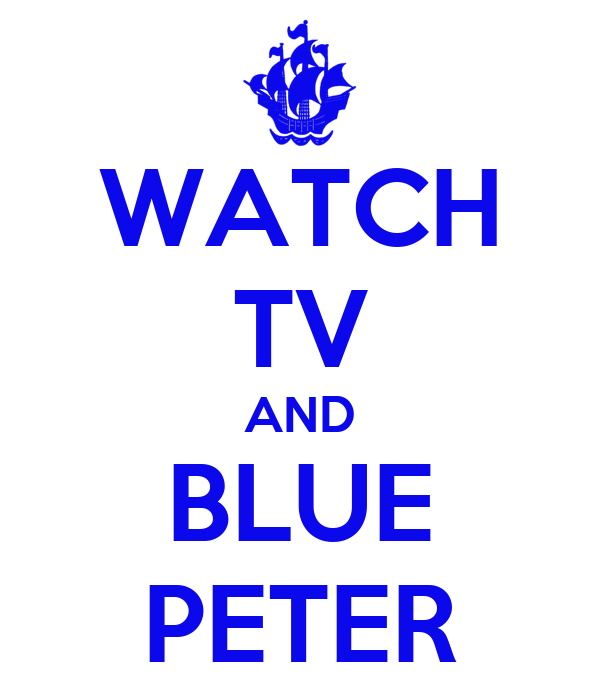 WATCH TV AND BLUE PETER