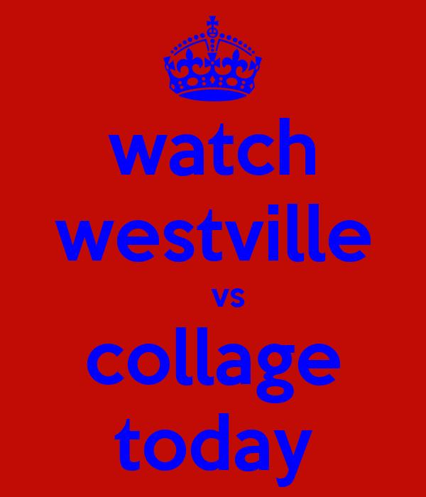 watch westville    vs collage today