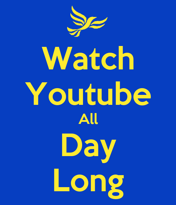 Watch Youtube All Day Long