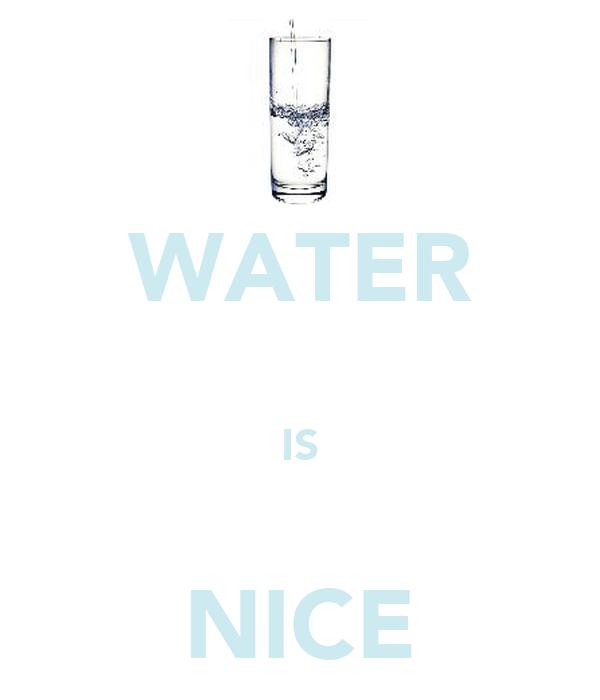 WATER  IS  NICE