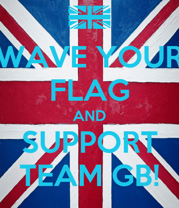 WAVE YOUR FLAG AND SUPPORT TEAM GB!