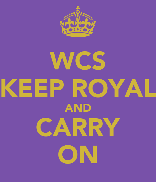 WCS KEEP ROYAL AND CARRY ON