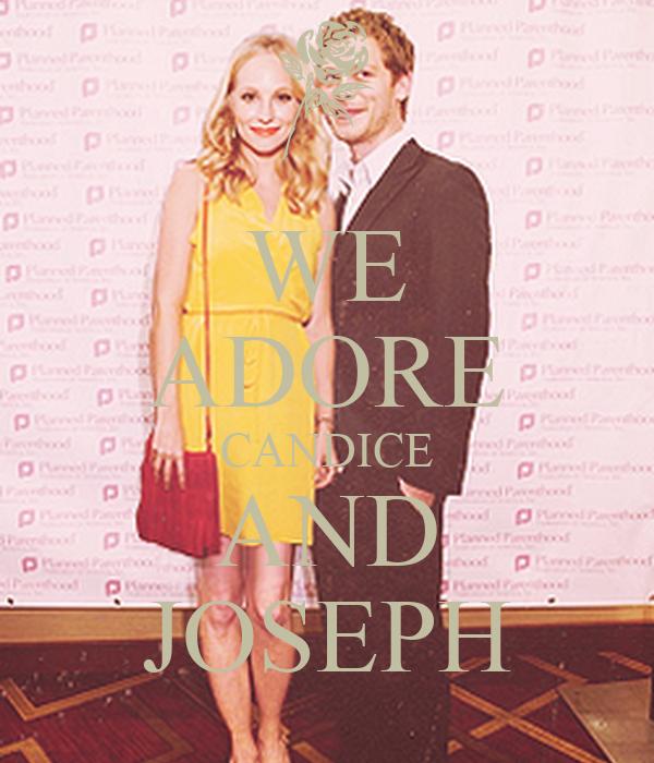 WE ADORE CANDICE AND JOSEPH