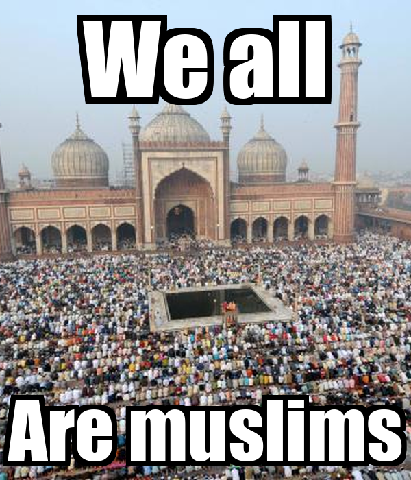 We all Are muslims