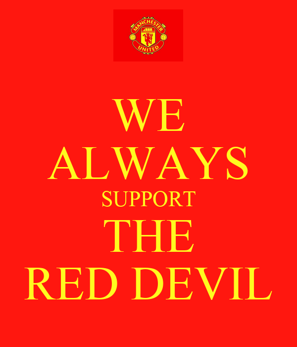 WE ALWAYS SUPPORT THE RED DEVIL