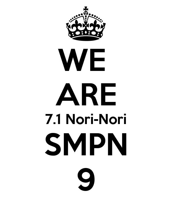 WE  ARE 7.1 Nori-Nori SMPN 9