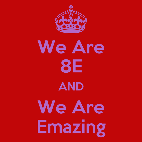 We Are 8E AND We Are Emazing