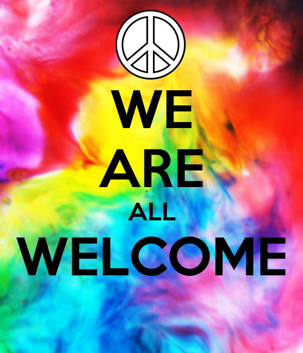 WE ARE ALL WELCOME