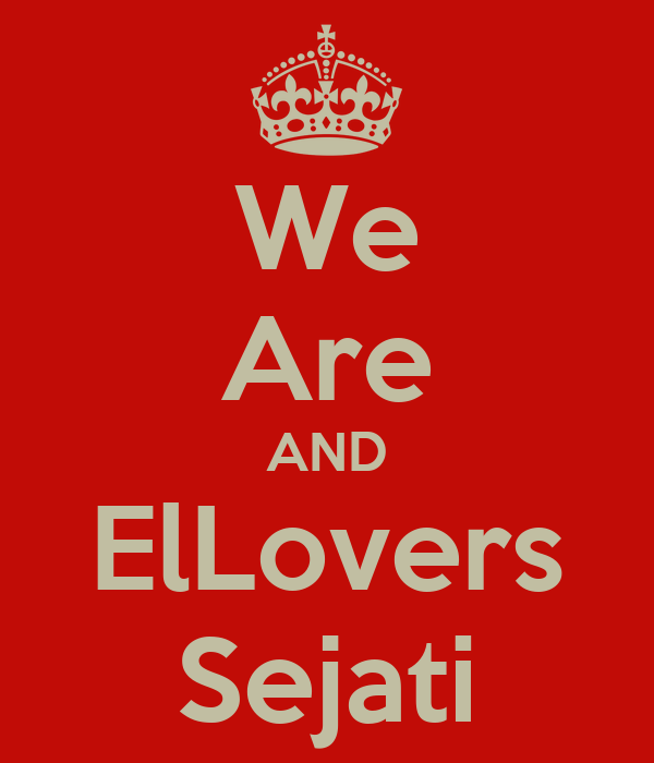 We Are AND ElLovers Sejati