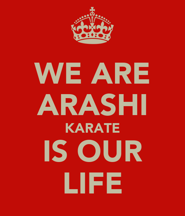 WE ARE ARASHI KARATE IS OUR LIFE