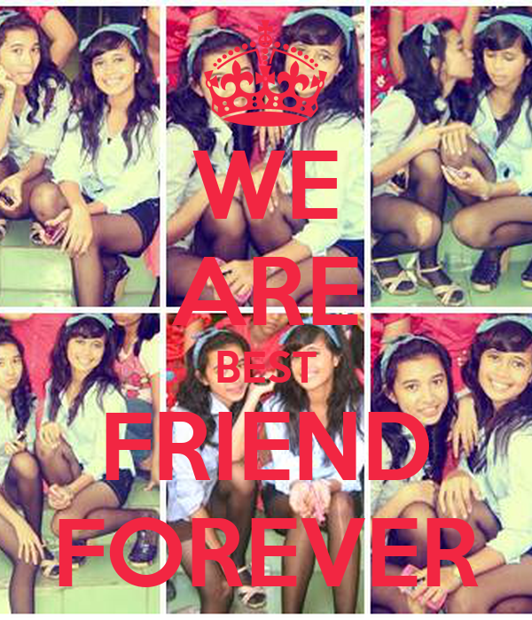 WE ARE BEST FRIEND FOREVER