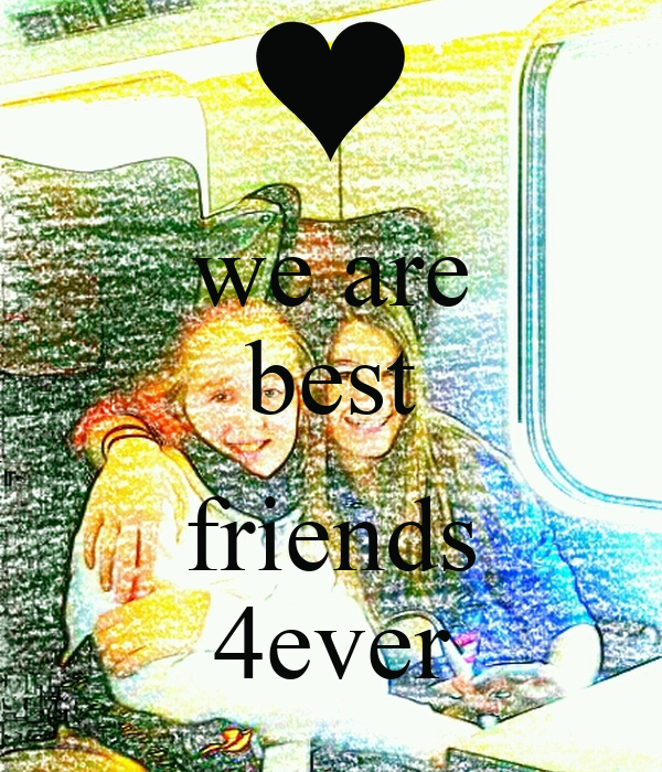 we are best  friends 4ever