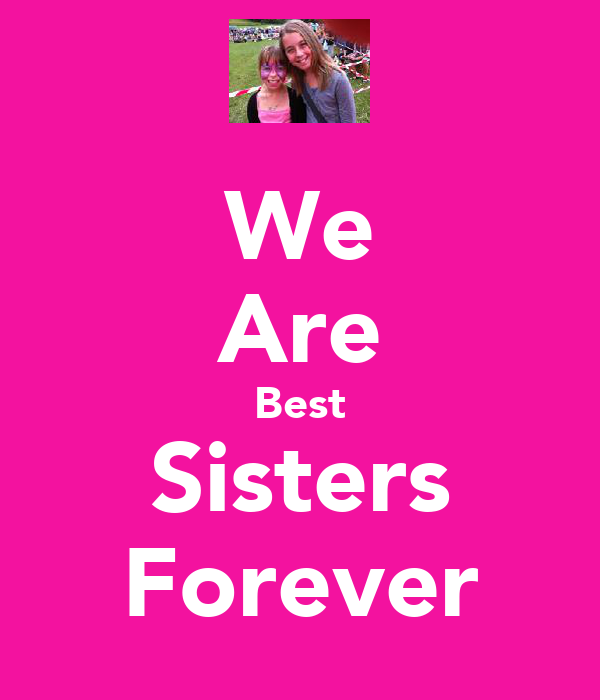 We Are Best Sisters Forever