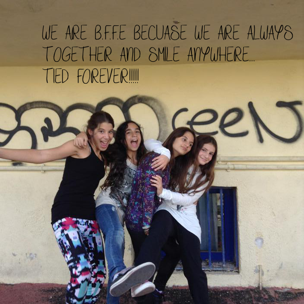 WE ARE B.F.F.E BECUASE WE ARE ALWAYS  TOGETHER AND SMILE ANYWHERE...  TIED FOREVER!!!!!
