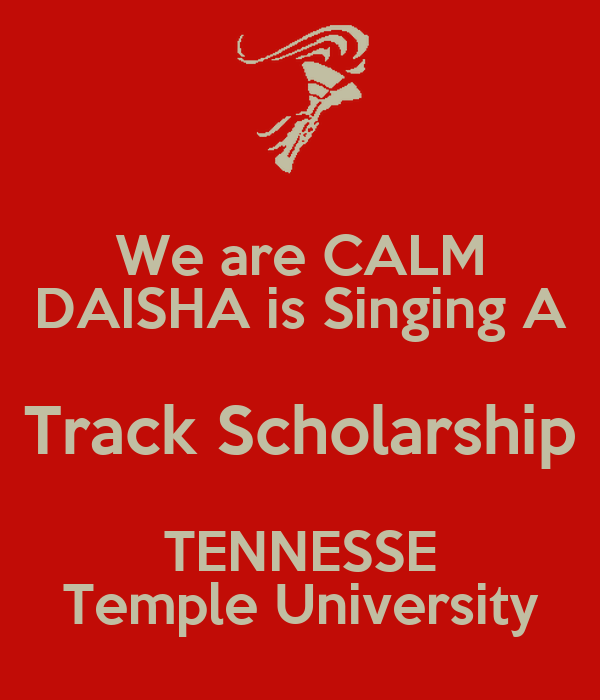 We are CALM DAISHA is Singing A Track Scholarship TENNESSE Temple University