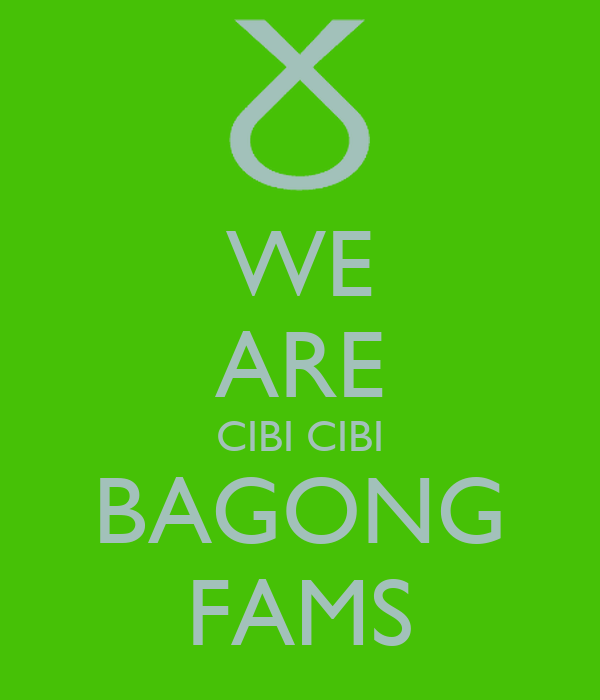 WE ARE CIBI CIBI BAGONG FAMS