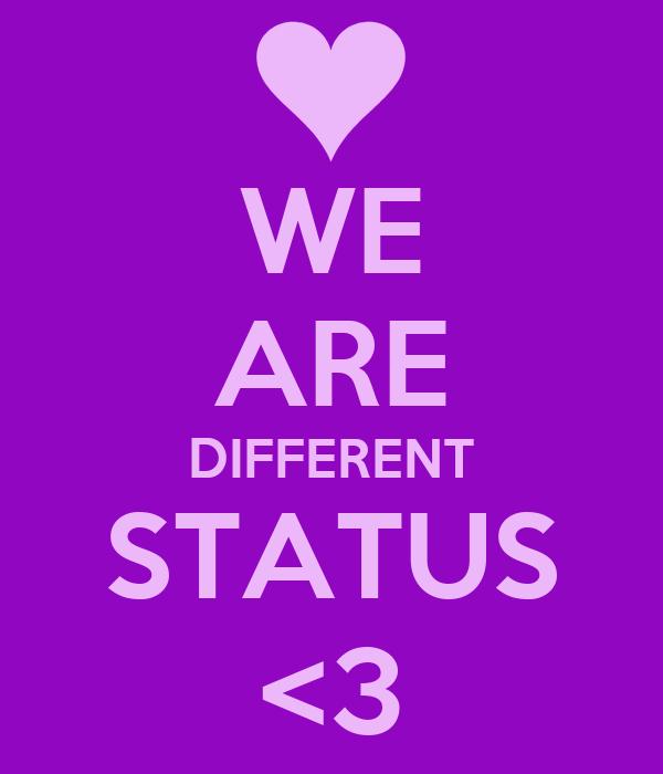WE ARE DIFFERENT STATUS <3