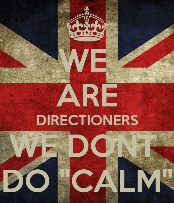 "WE  ARE DIRECTIONERS WE DONT  DO ""CALM"""