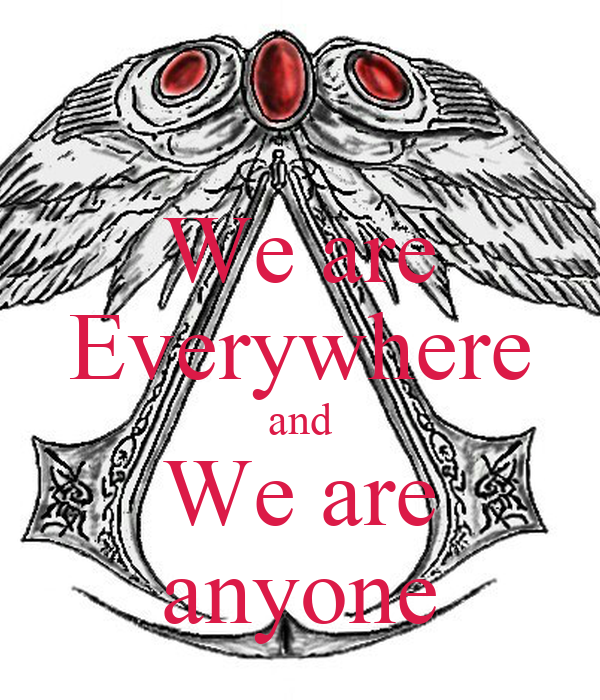 We are Everywhere and We are anyone