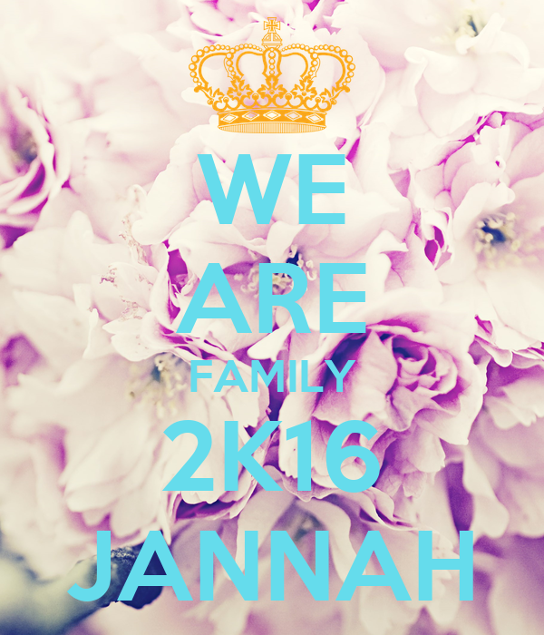 WE ARE FAMILY 2K16 JANNAH