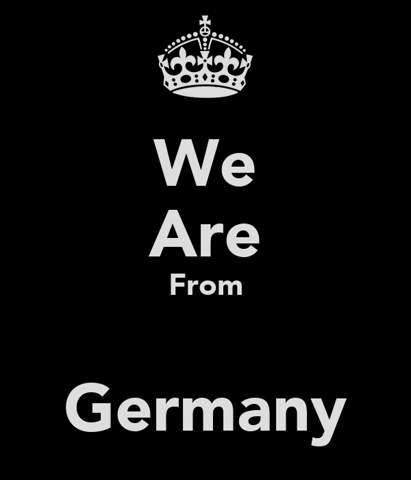 We Are From  Germany