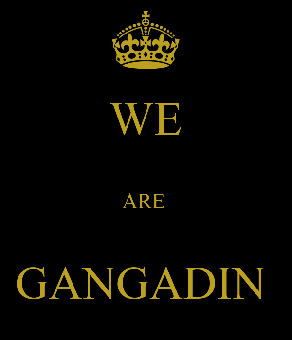 WE  ARE   GANGADIN
