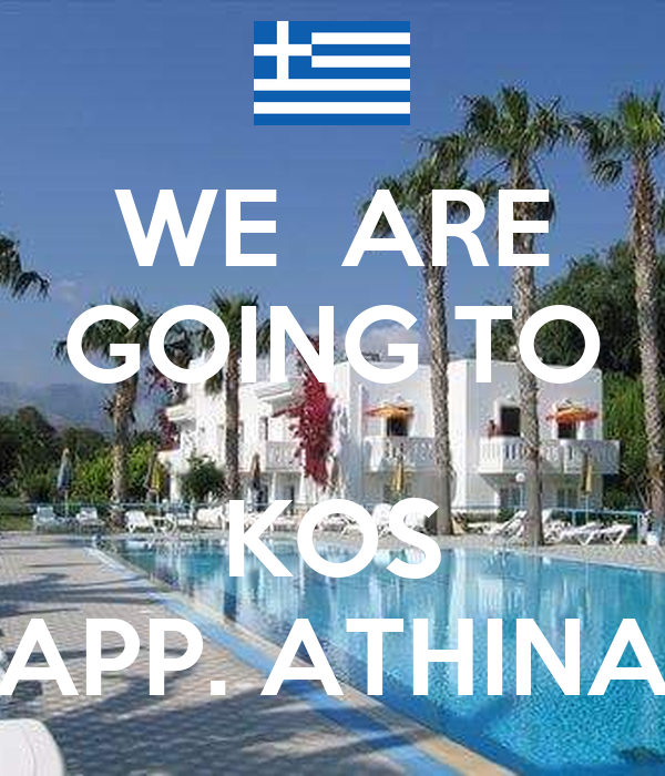 WE  ARE GOING TO  KOS APP. ATHINA