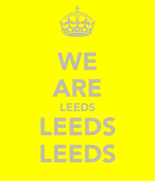 WE ARE LEEDS LEEDS LEEDS