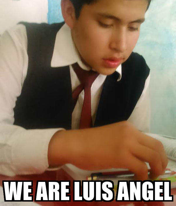 WE ARE LUIS ANGEL