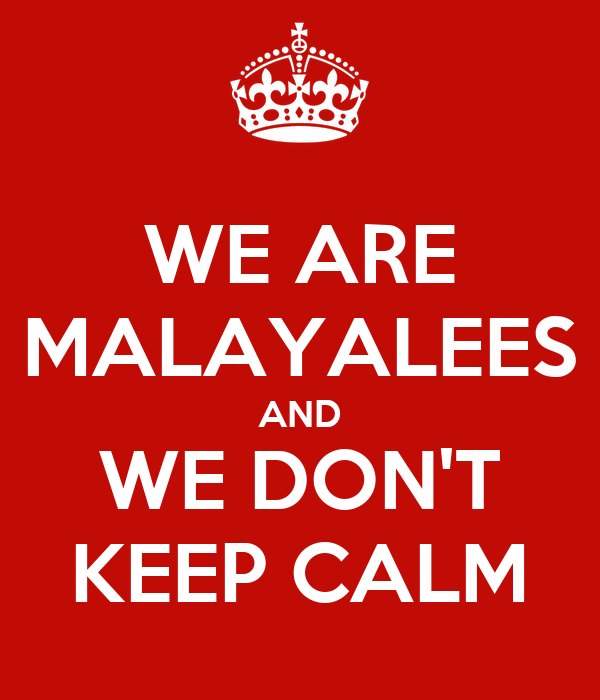 WE ARE MALAYALEES AND WE DON'T KEEP CALM