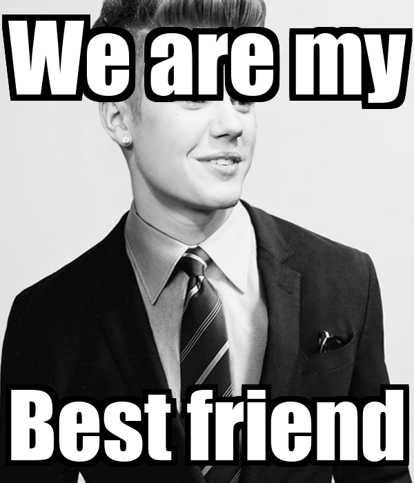 We are my Best friend