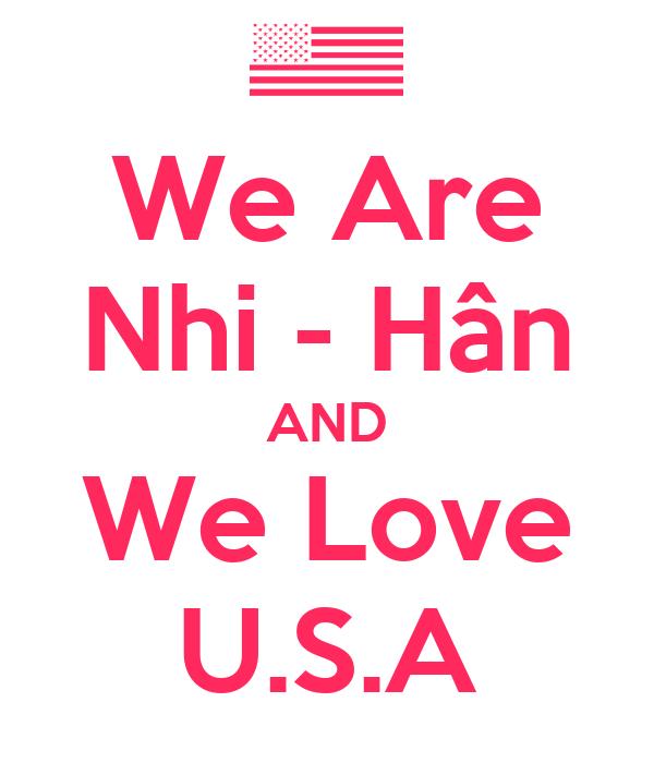 We Are Nhi - Hân AND We Love U.S.A
