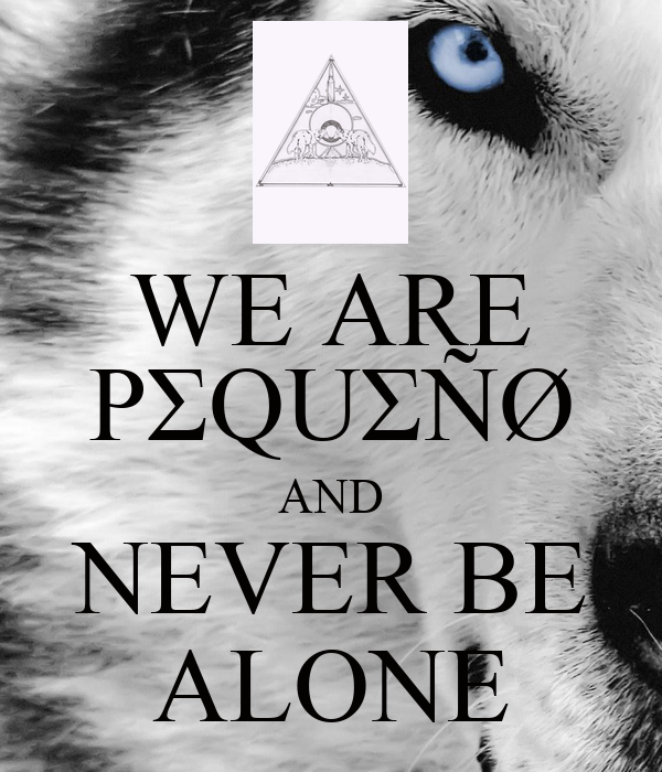 WE ARE PΣQUΣÑØ AND NEVER BE ALONE