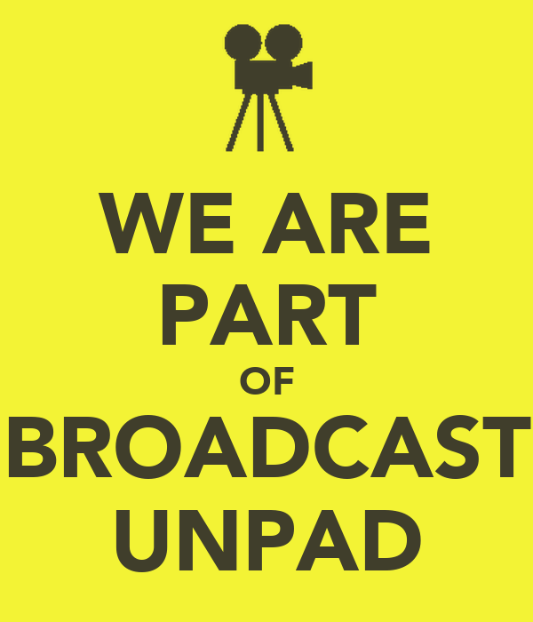 WE ARE PART OF BROADCAST UNPAD