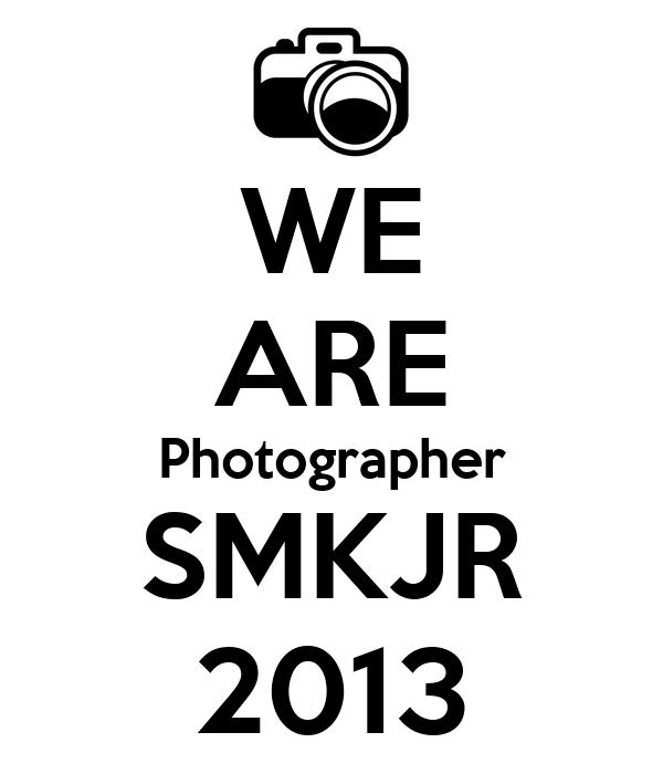 WE ARE Photographer SMKJR 2013