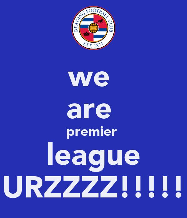 we  are  premier  league URZZZZ!!!!!